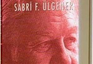 Ekonomi Dünyasının duayeni Prof. Sabri Ülgener