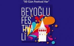 Beyoğlu'na 50 günlük festival yakışır!